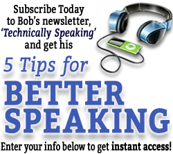 Subscribe Today and Get Bob's BRAND NEW MP3, 5 Tips for Better Speaking!